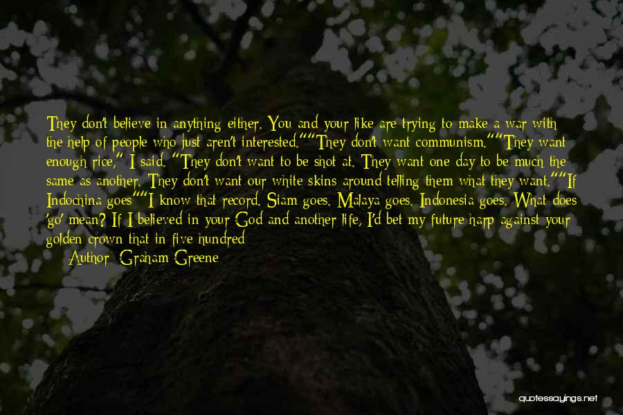 Another Day In My Life Quotes By Graham Greene