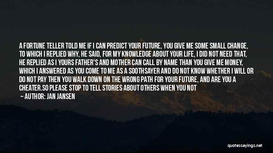 Another Day In My Life Quotes By Jan Jansen