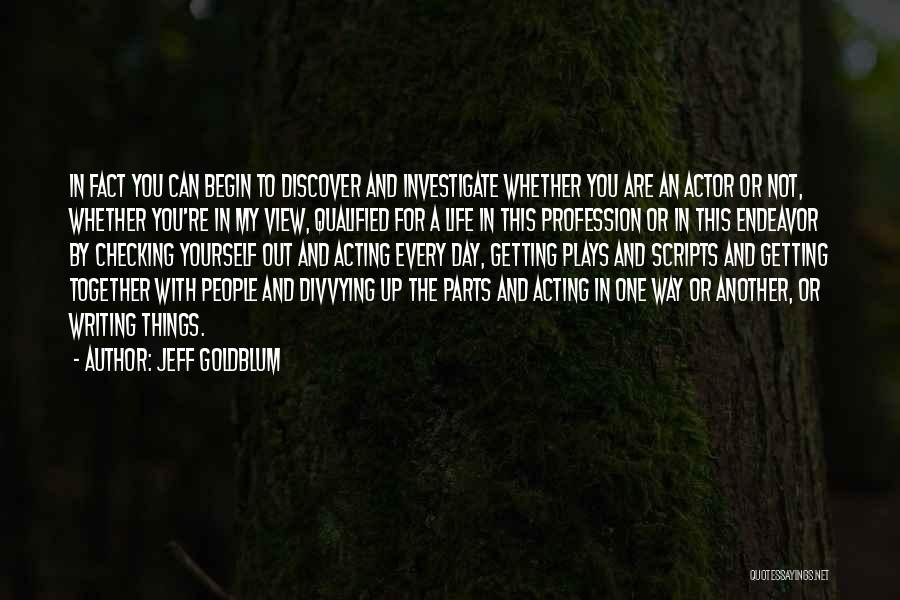 Another Day In My Life Quotes By Jeff Goldblum