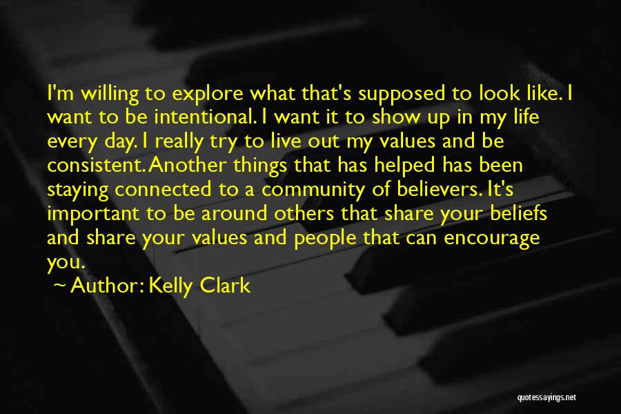 Another Day In My Life Quotes By Kelly Clark