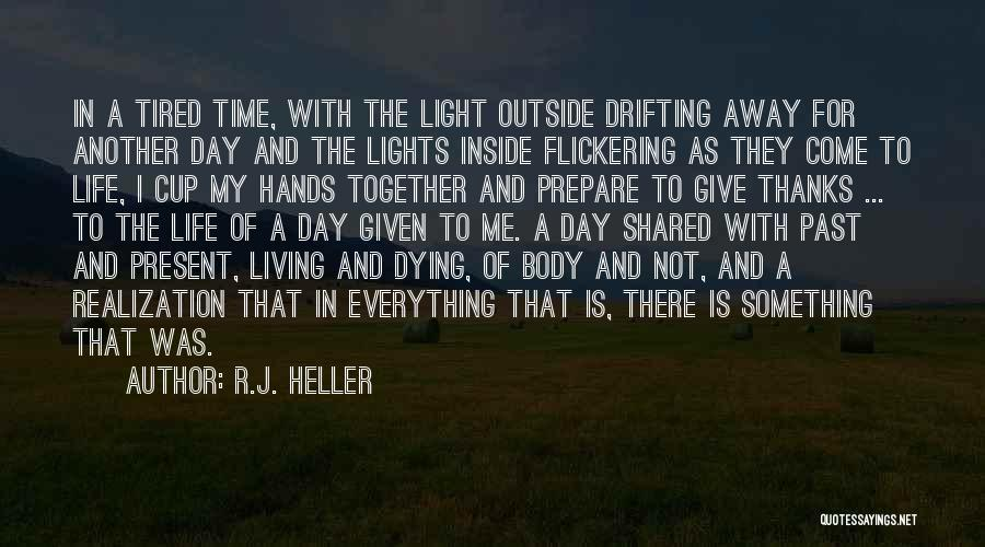 Another Day In My Life Quotes By R.J. Heller