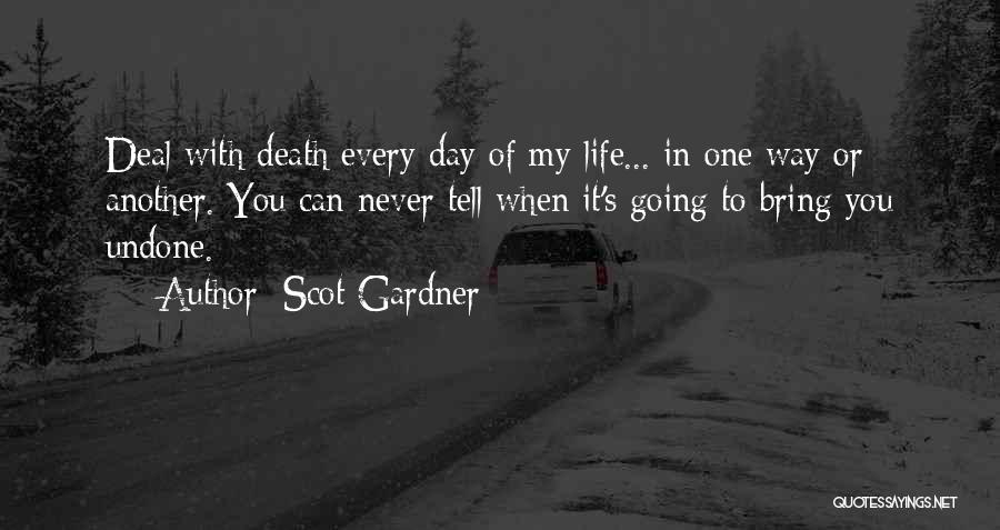 Another Day In My Life Quotes By Scot Gardner