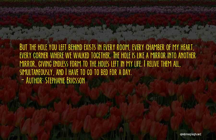 Another Day In My Life Quotes By Stephanie Ericsson