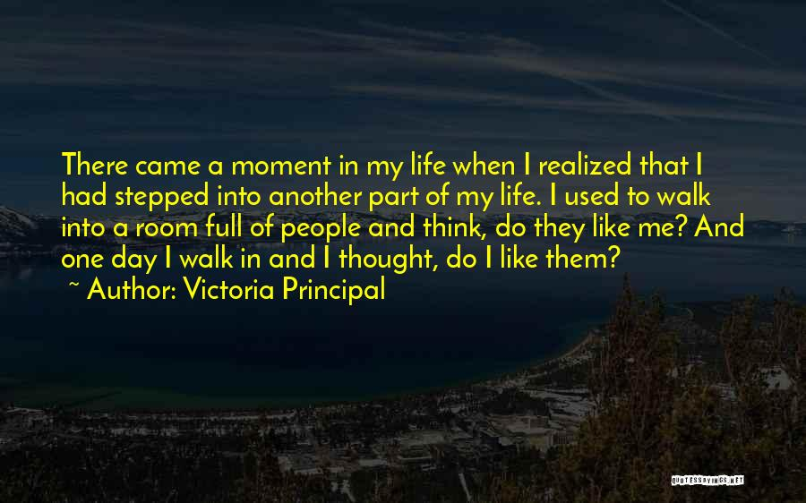 Another Day In My Life Quotes By Victoria Principal