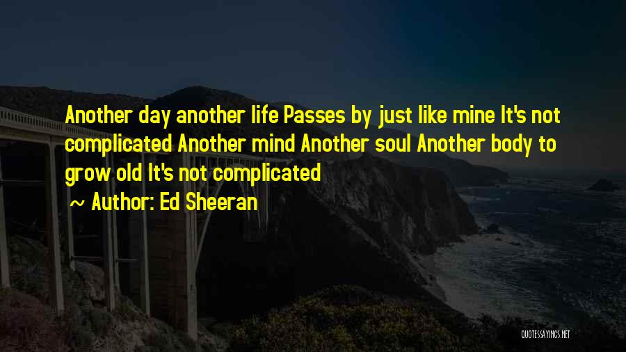Another Day Passes Quotes By Ed Sheeran