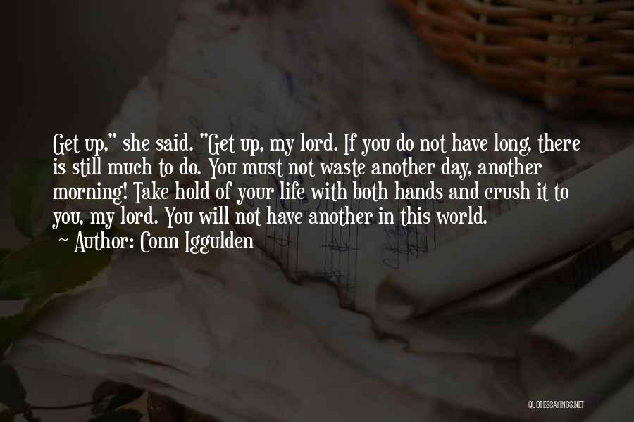 Another Day With You Quotes By Conn Iggulden