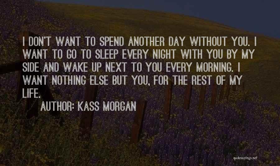 Another Day With You Quotes By Kass Morgan