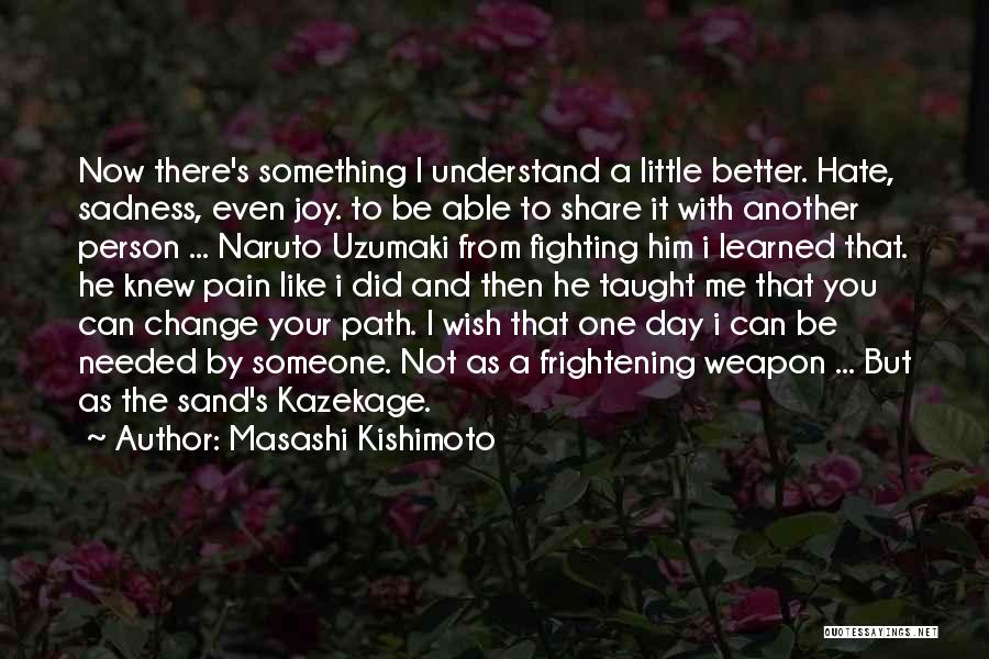 Another Day With You Quotes By Masashi Kishimoto