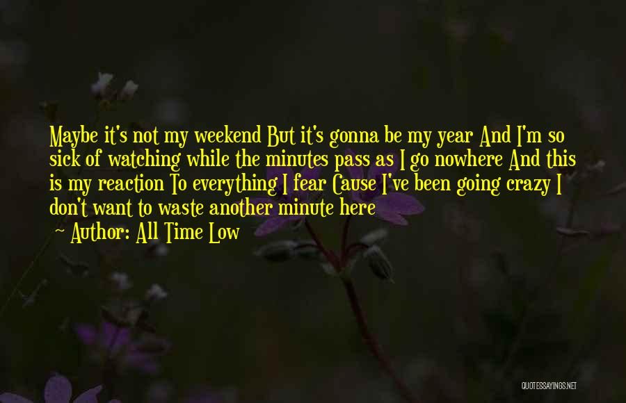 Another Weekend Over Quotes By All Time Low