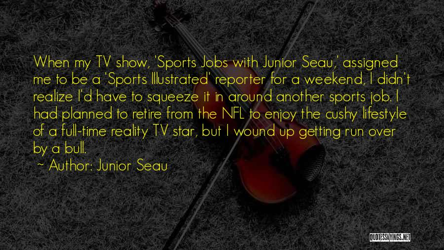 Another Weekend Over Quotes By Junior Seau
