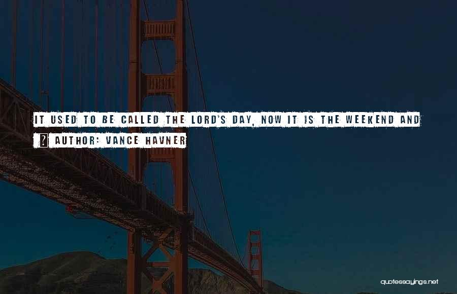Another Weekend Over Quotes By Vance Havner