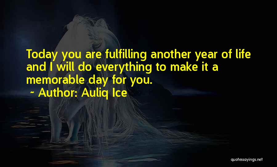 Another Year Another Birthday Quotes By Auliq Ice