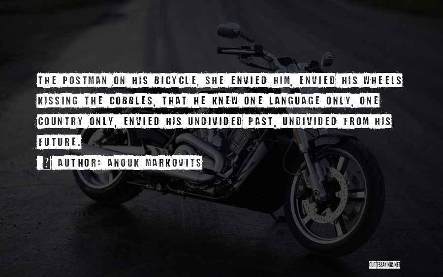 Anouk Markovits Quotes 1242648
