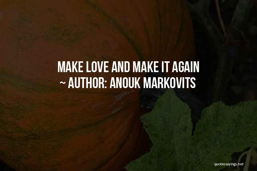 Anouk Markovits Quotes 369102