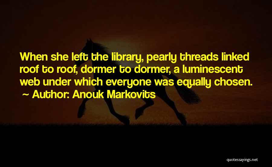 Anouk Markovits Quotes 757727