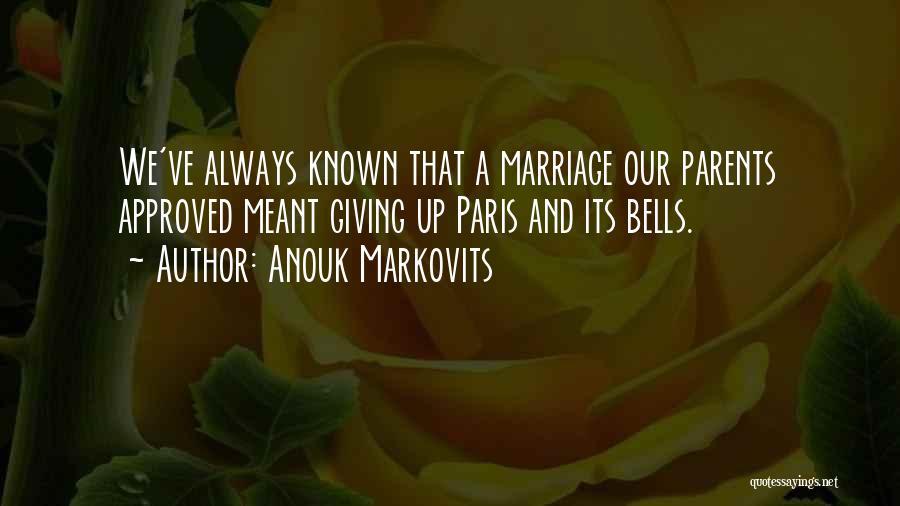 Anouk Markovits Quotes 959354