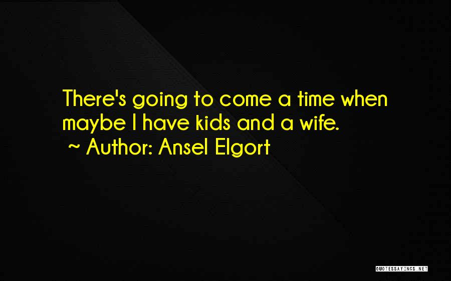 Ansel Elgort Quotes 1159245