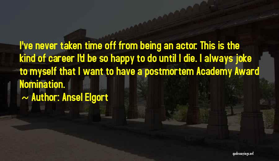 Ansel Elgort Quotes 1197079