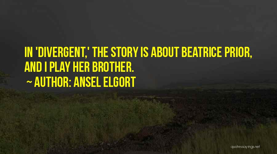 Ansel Elgort Quotes 1390543
