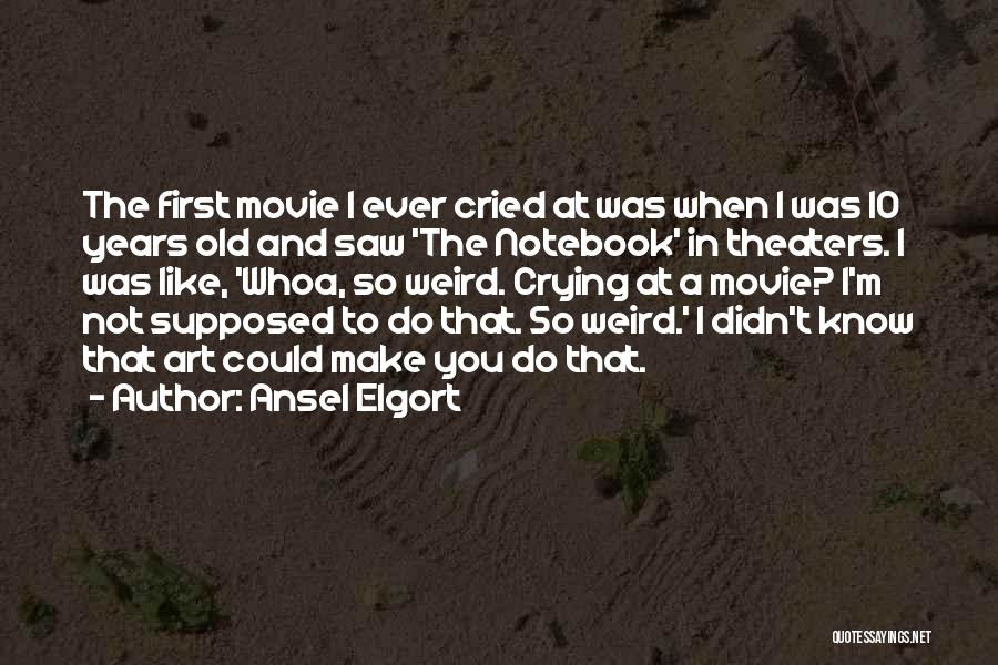 Ansel Elgort Quotes 1773250