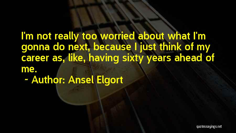 Ansel Elgort Quotes 181471