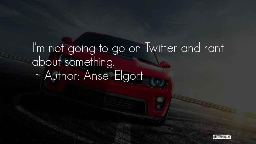Ansel Elgort Quotes 1934858