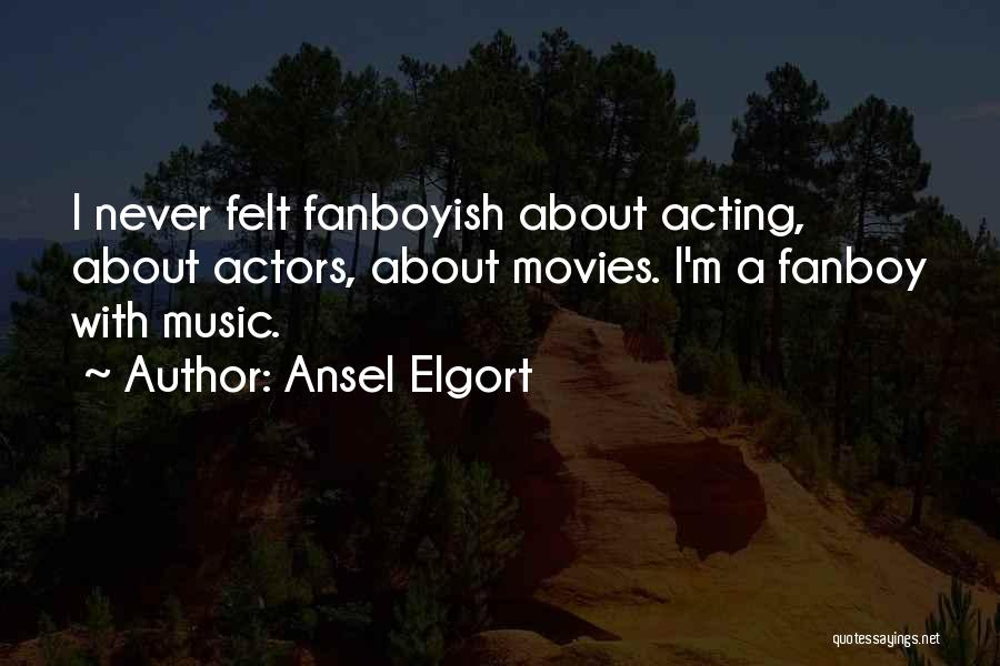 Ansel Elgort Quotes 310084
