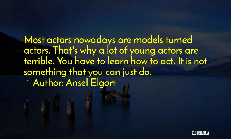 Ansel Elgort Quotes 650767