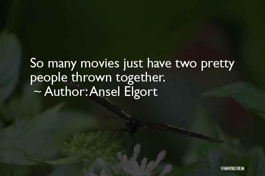 Ansel Elgort Quotes 687460