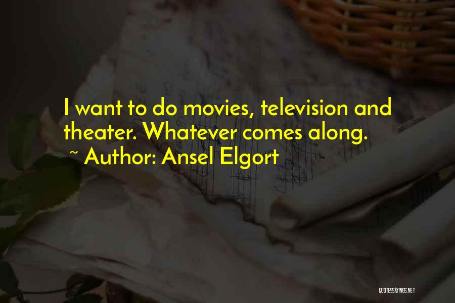 Ansel Elgort Quotes 908347