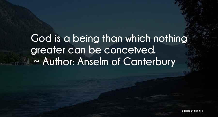 Anselm Ontological Quotes By Anselm Of Canterbury