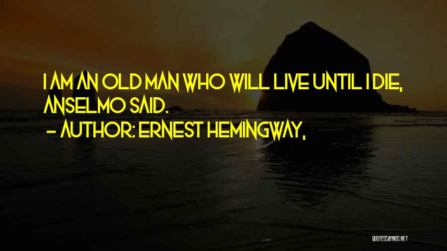 Anselmo Quotes By Ernest Hemingway,