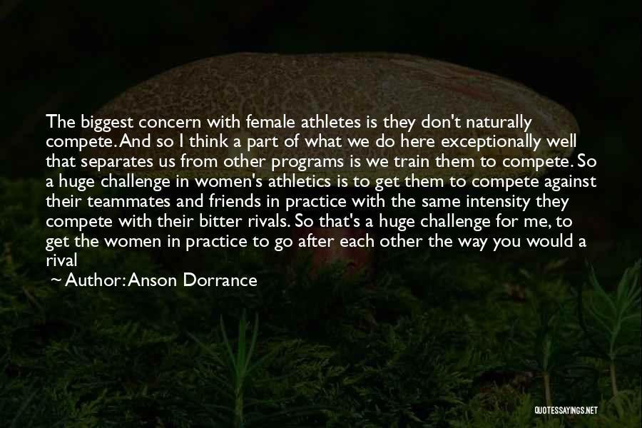 Anson Dorrance Quotes 1167249