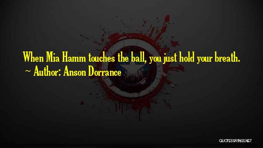 Anson Dorrance Quotes 1696456