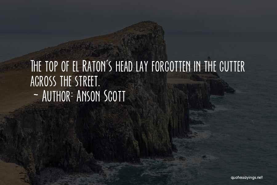Anson Scott Quotes 657402