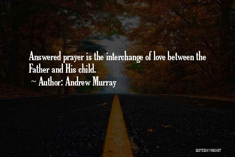 Answered Prayer Love Quotes By Andrew Murray