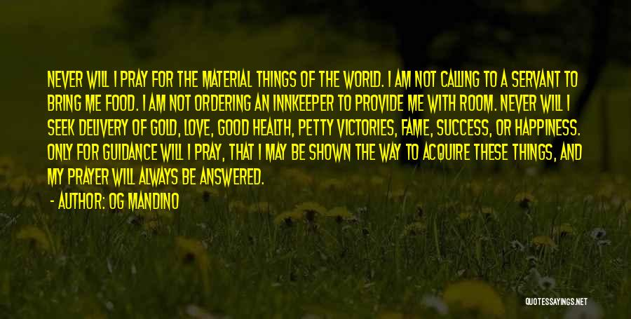 Answered Prayer Love Quotes By Og Mandino