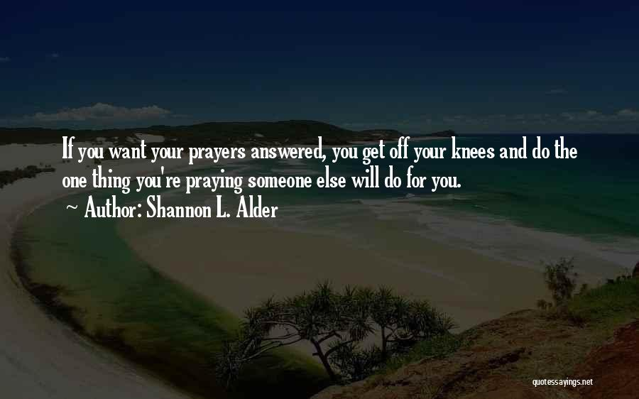 Answered Prayer Love Quotes By Shannon L. Alder