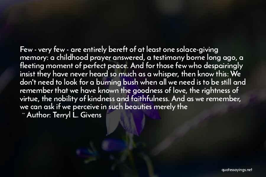 Answered Prayer Love Quotes By Terryl L. Givens