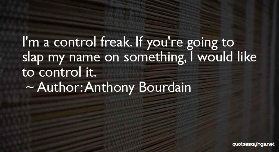 Anthony Bourdain Quotes 1036647