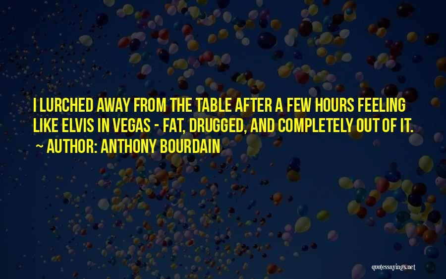 Anthony Bourdain Quotes 1127032