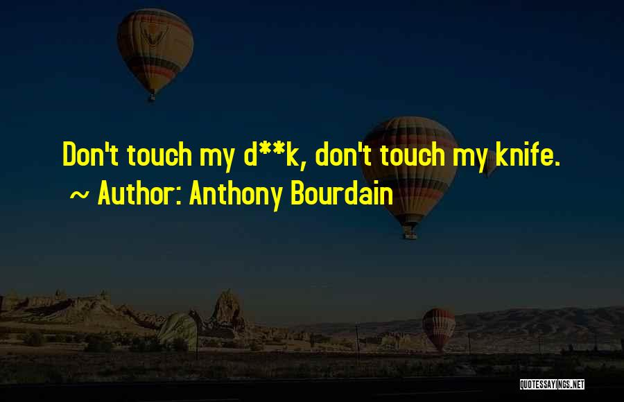 Anthony Bourdain Quotes 1474700