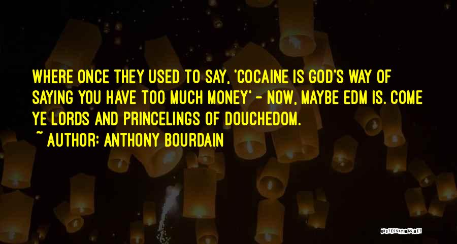 Anthony Bourdain Quotes 1581000