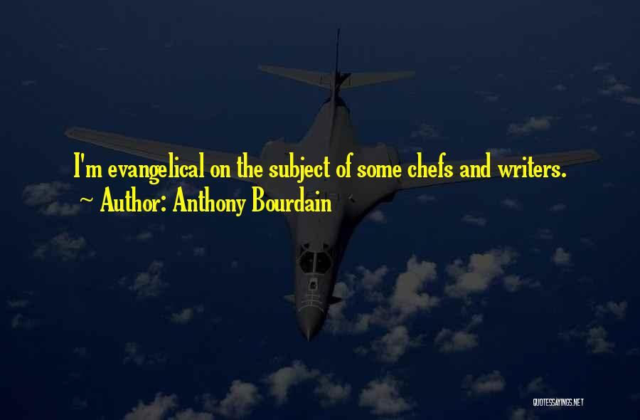 Anthony Bourdain Quotes 1827560