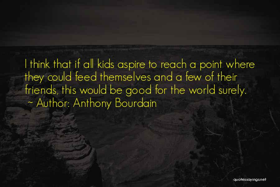 Anthony Bourdain Quotes 1836114