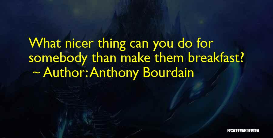 Anthony Bourdain Quotes 2054318