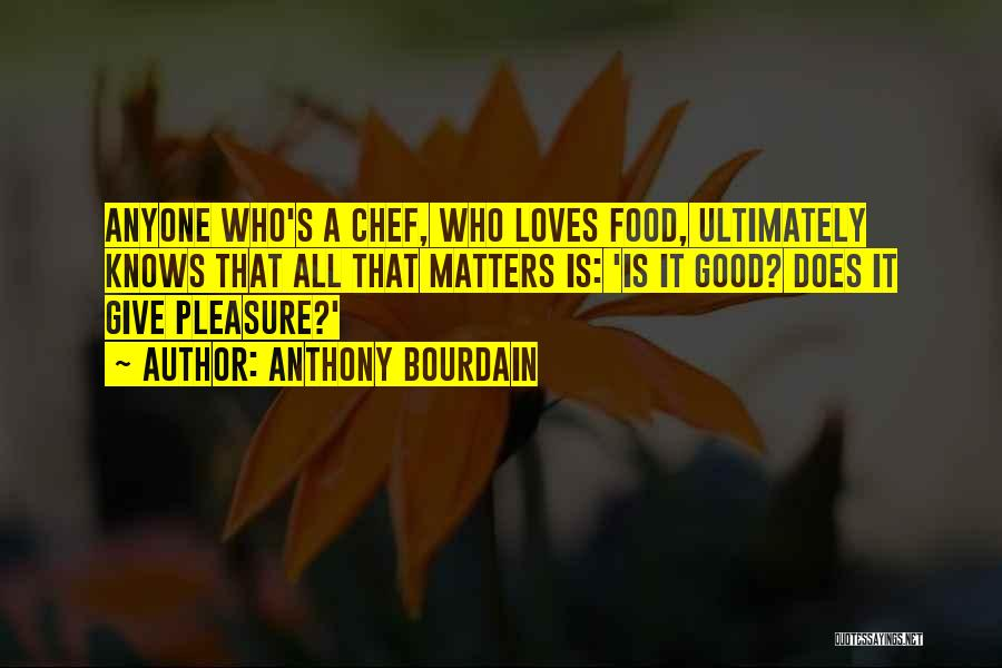 Anthony Bourdain Quotes 311946