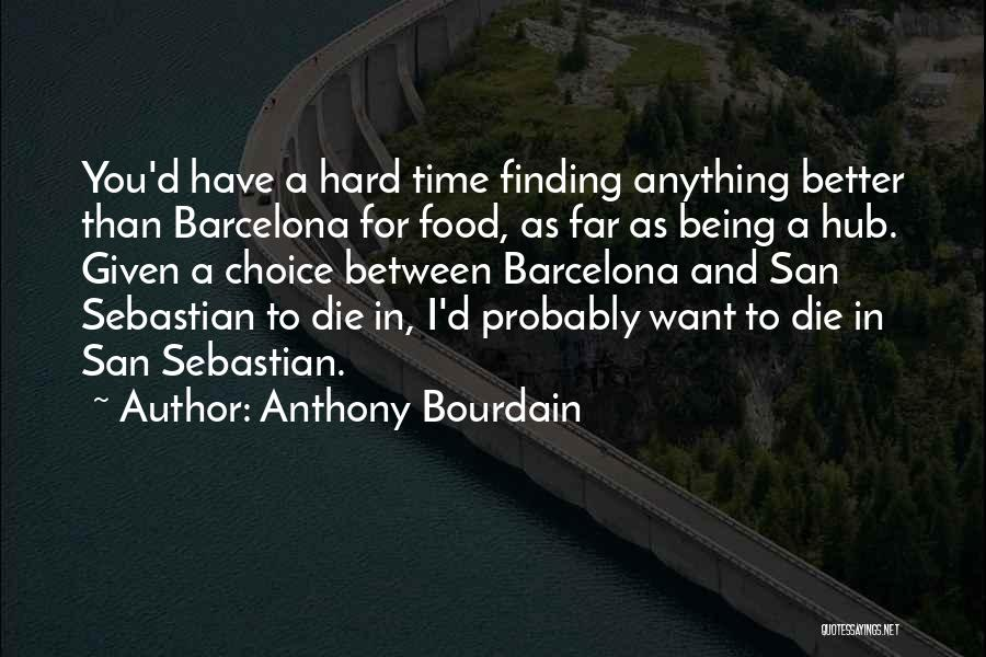 Anthony Bourdain Quotes 623841