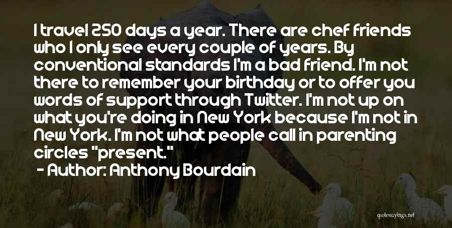 Anthony Bourdain Quotes 627159