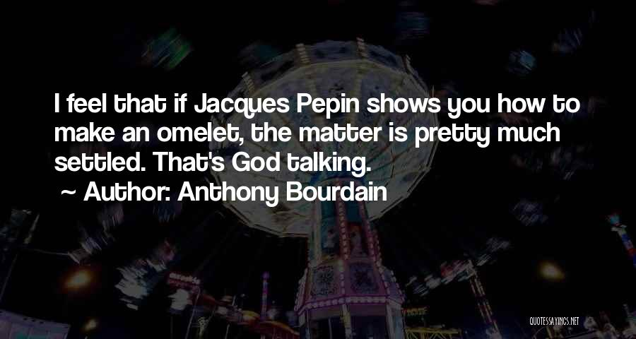 Anthony Bourdain Quotes 806231